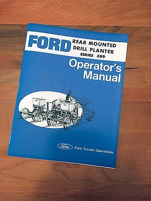 Ford Series 309, Rear Mounted Drill Planter 309 - Operator's Manual - 2-4-6 Row