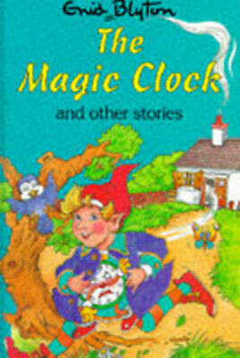 The magic clock and other stories by Enid Blyton Sara Silcock Quality guaranteed