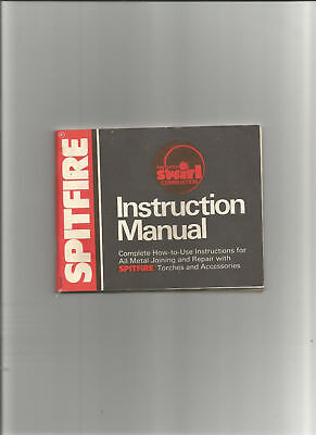 Instruction Manual For Spitfire Model 300 Series & Model 400 Series Torches