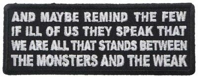 Maybe Remind The Few If Ill Of Us They Speak That We Are All The Stands... Patch