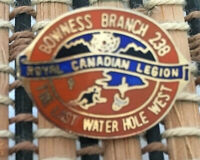 Bowness Branch Last Watering Hole In The West Royal Canadian legion #238 Pinback