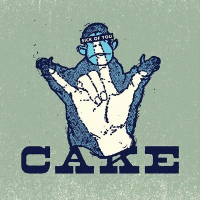 Cake - Sick of You