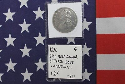 1836 Bust Half Dollar - Lettered Edge - Scratches - Good Condition (Z837)