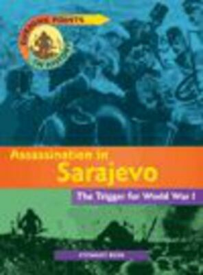 Turning points in history: Assassination in Sarajevo: the trigger for World War