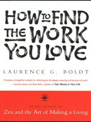 How to find the work you love by Laurence G Boldt (Paperback / softback)