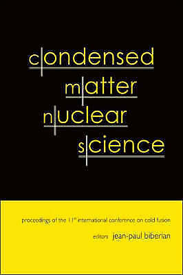 Condensed Matter Nuclear Science - Proceedings Of The 11th International Confere