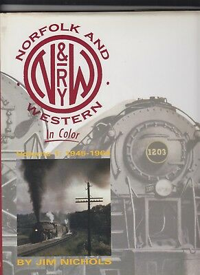 NORFOLK AND WESTERN IN COLOR VOLUME 1 1945-1964, Jim Nichols, Morning Sun Books