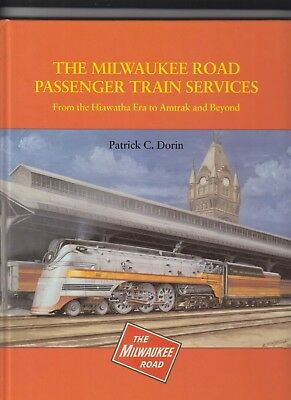 THE MILWAUKEE ROAD PASSENGER TRAIN SERVICES, From the Hiawatha Era to Amtrak and