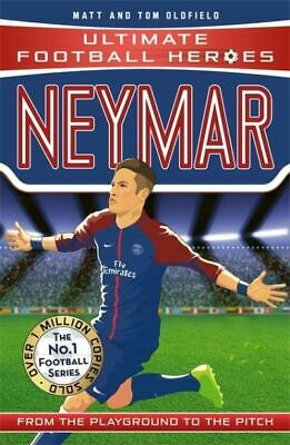 Ultimate football heroes: Neymar: from the playground to the pitch by Tom &