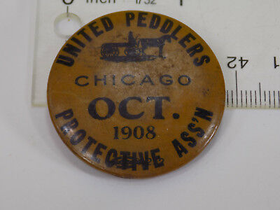 Rare 1908 Chicago United Peddlers Protective Association Union Pinback Button