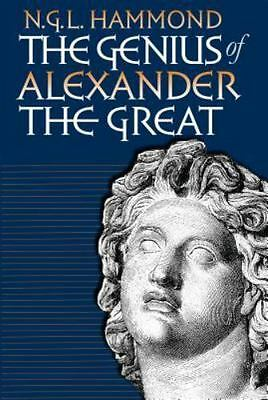 NEW - The Genius of Alexander the Great by Hammond, N. G. L.