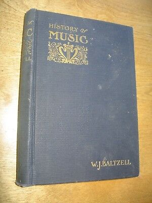Book-Copyright 1905- A COMPLETE HISTORY OF MUSIC - W.J. Baltzell -Illustrated