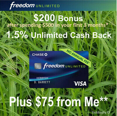 $75 Rewards from Me + $200 Chase Freedom Unlimited Credit Card Account Referral