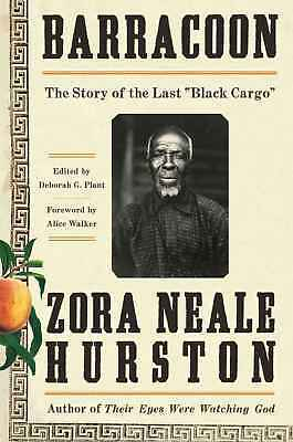 The Story of the Last Black Cargo: Barracoon by Zora Neale Hurston(2018, eBooks)