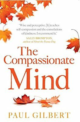 The Compassionate Mind (Compassion Focused Therapy) by Paul Gilbert