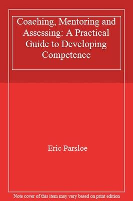 Coaching, Mentoring and Assessing: A Practical Guide to Develop .9780749416706