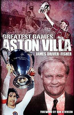 Aston Villa Greatest Games by James Fisher (Hardback) New Book