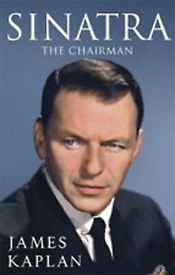 Sinatra: The Chairman, New, Kaplan, James Book