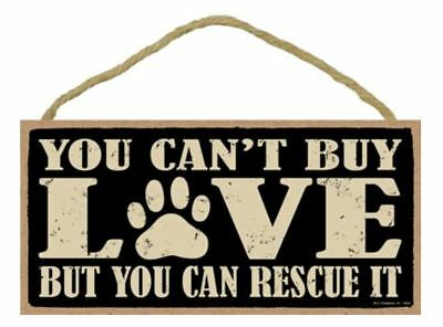 """You Can't Buy Love But You Can Rescue It Sign Plaque Dog Cat 10"""" x 5"""""""