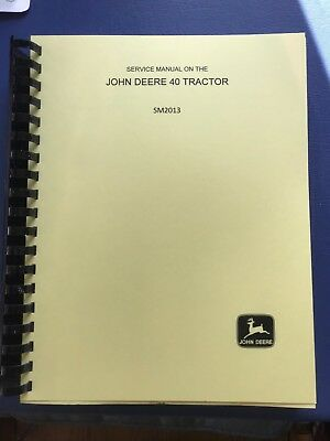 John Deere Model 40 Tractor Full Service Shop Manual - SM2013