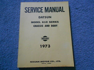 1973 DATSUN 610 SERIES CHASSIS and BODY FACTORY SERVICE REPAIR SHOP MANUAL OEM