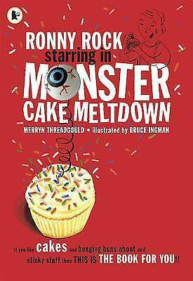Ronny Rock Starring In Monster Cake Melt by Merryn Threadgould (Paperback)