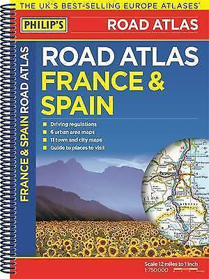 Philip's France and Spain Road Atlas: Spiral (Philips Road Atlas) by Philip's