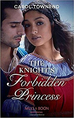 The Knight's Forbidden Princess (Princesses of the Alhambra, Book 1) By Carol T