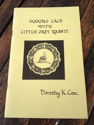Making Lace with Little Grey Rabbit Dorothy K. Cox Graded Bobbin Lace Patterns