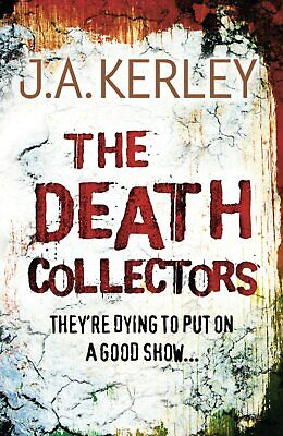 The Death Collectors by J. A. Kerley (Paperback)
