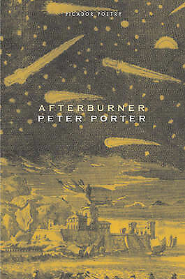 Afterburner by Peter Porter (Paperback) New Book