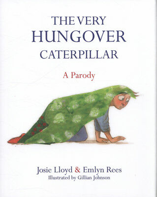 The very hungover caterpillar: a parody by Emlyn Rees (Hardback)