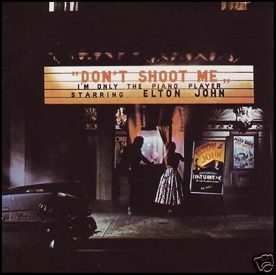 ELTON JOHN - DON'T SHOOT ME I'M ONLY THE PIANO PLAYER ~ 70's D/Remaster CD *NEW*