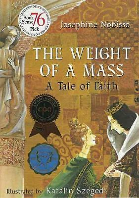 The Weight of a Mass: A Tale of Faith by Josephine Nobisso (English) Hardcover B