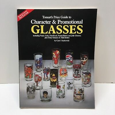 Tomart's Price Guide To Character & Promotional Glasses Book By Carol Markowski