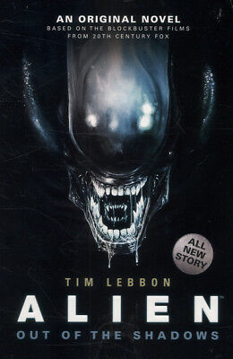Alien: Out of the shadows by Tim Lebbon (Paperback)