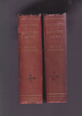 A History of the British Army: JW Fortescue, 2 Vols, 1899, Macmillan