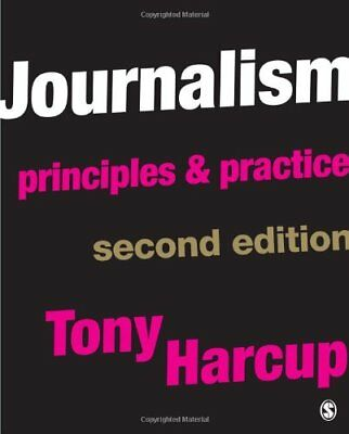 Journalism: Principles and Practice By Tony Harcup. 9781847872494
