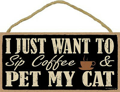"""I Just Want to Sip Coffee and Pet My Cat Sign Plaque 10"""" x 5""""  gift cat"""