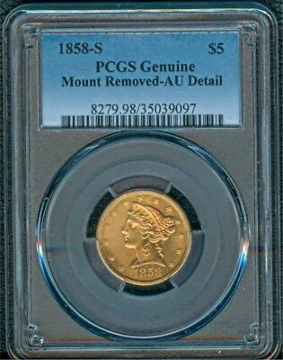 $5 Gold 1858-S PCGS AU Detail, Mount Removed