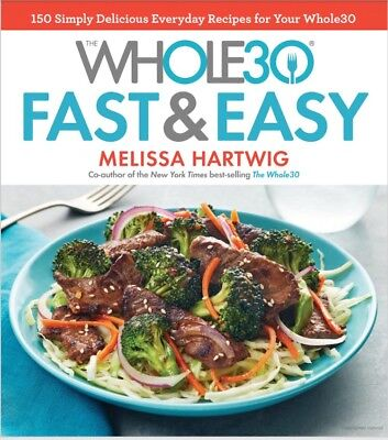 The Whole30 Fast & Easy Cookbook: 150 Simply by Melissa Hartwig EBOOKpdf