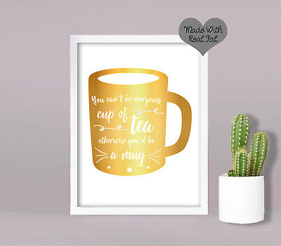 Funny Cup Of Tea Be a Mug Quote Foil Print Wall Art Sign Rose Gold Silver Copper