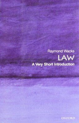 Law: A Very Short Introduction (Very Short Introductions) By Raymond Wacks