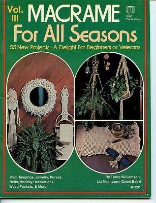 MACRAME for all Seasons - Vol III. Craft Publicatons - 1979 - 55 projects