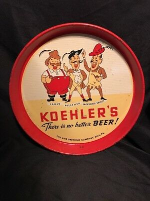 "Vintage 12"" Koehler's There Is No Better Beer Beer Tray Erie, Pa"