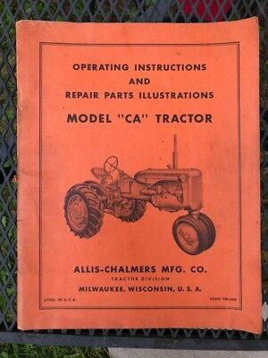 """Allis-Chalmers Mfg. Co. Operating Instructions, Model """"CA"""" Tractor"""