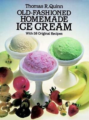 NEW - Old-Fashioned Homemade Ice Cream: With 58 Original Recipes