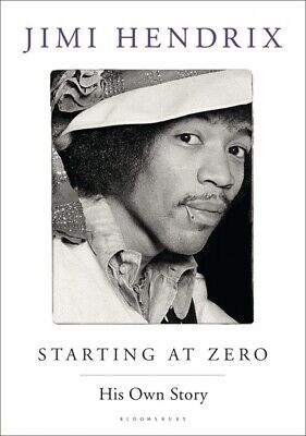 Starting at zero: his own story by Jimi Hendrix (Hardback)