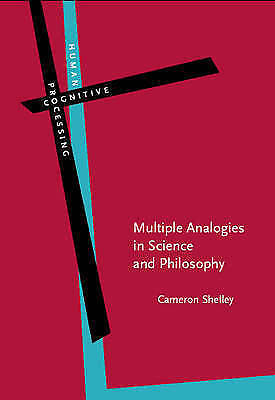 Multiple Analogies in Science and Philosophy (Human Cognitive Processing) by She