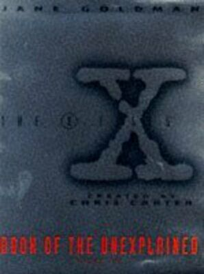 The X-files book of the unexplained. Vol. 2 by Jane Goldman (Paperback /